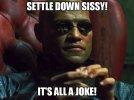 Settle Down Sissy.jpg